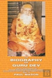 The Biography Of Guru Dev