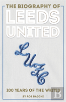 The Biography Of Leeds