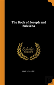 The Book Of Joseph And Zuleikha