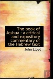 The Book Of Joshua : A Critical And Expo
