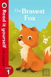 The Bravest Fox - Read It Yourself With Ladybird