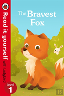 Bertrand.pt - The Bravest Fox - Read It Yourself With Ladybird