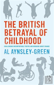 The British Betrayal Of Childhood A