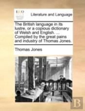 The British Language In Its Lustre, Or A