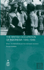 The British Occupation Of Indonesia 1945-1946
