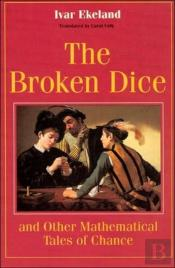 The Broken Dice And Other Mathematical Tales Of Chance