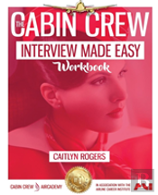 The Cabin Crew Interview Made Easy Workbook