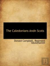 The Caledonians Andn Scots