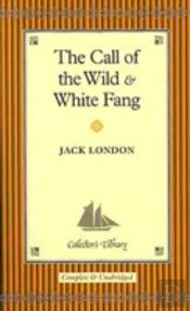 'The Call Of The Wild' And 'White Fang'
