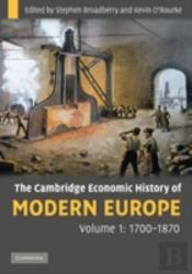 The Cambridge Economic History Of Modern Europe: Volume 1, 1700-1870
