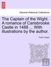 The Captain Of The Wight. A Romance Of C