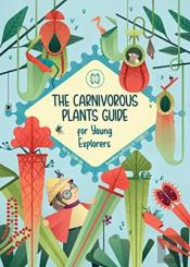 The Carnivorous Plants Manual For Young Explorers