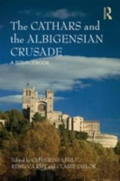 The Cathars And Albigensian Crusade