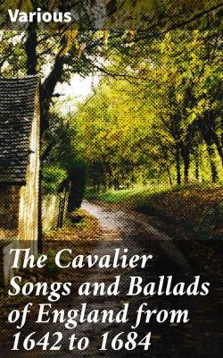 Bertrand.pt - The Cavalier Songs And Ballads Of England From 1642 To 1684