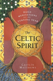 The Celtic Spirit: Daily Meditations For The Turning Year