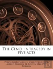The Cenci : A Tragedy In Five Acts