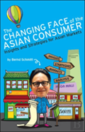 The Changing Face Of The Asian Consumer: Insights And Strategies For Asian Markets