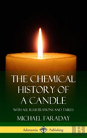 The Chemical History Of A Candle