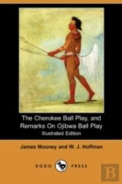 The Cherokee Ball Play, And Remarks On O
