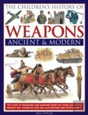 The Children'S History Of Weapons: Ancient And Modern