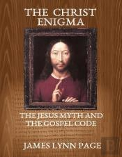The Christ Enigma - The Jesus Myth And The Gospel Code