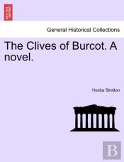 The Clives Of Burcot. A Novel.