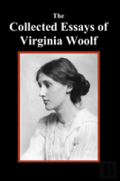 The Collected Essays Of Virginia Woolf