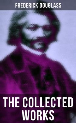 Bertrand.pt - The Collected Works Of Frederick Douglass