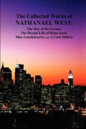 The Collected Works Of Nathanael West: T