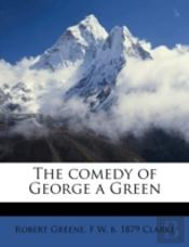 The Comedy Of George A Green