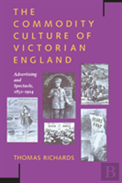 The Commodity Culture Of Victorian England