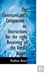 The Communicant'S Companion : Or, Instru