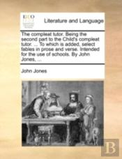 The Compleat Tutor. Being The Second Par