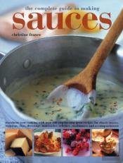 The Complete Guide To Making Sauces