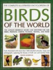 The Complete Illustrated Encyclopedia Of Birds Of The World