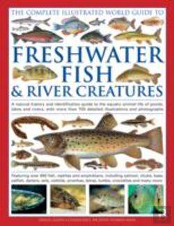 Bertrand.pt - The Complete Illustrated World Guide To Freshwater Fish & River Creatures