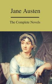 The Complete Novels Of Jane Austen ( A To Z Classics)