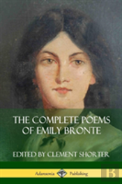 The Complete Poems Of Emily Bronte (Poetry Collections)