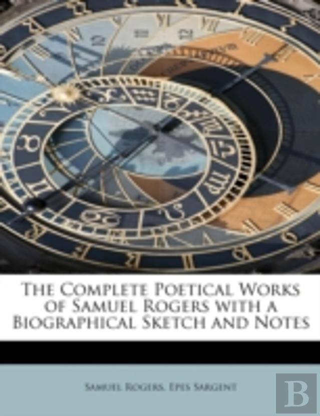 The Complete Poetical Works Of Samuel Rogers With A Biographical Sketch And Notes
