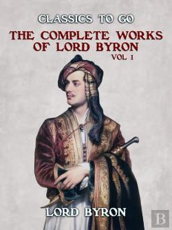 Bertrand.pt - The Complete Works Of Lord Byron, Vol 1