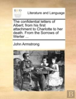 Bertrand.pt - The Confidential Letters Of Albert; From