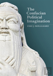 The Confucian Political Imagination