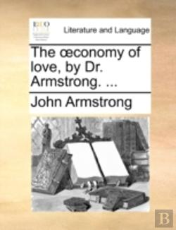 Bertrand.pt - The Œconomy Of Love, By Dr. Armstrong. .