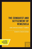 The Conquest And Settlement Of Venezuela