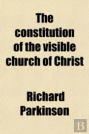 The Constitution Of The Visible Church O