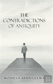 The Contradictions Of Antiquity