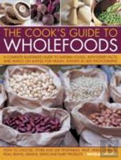 The Cook'S Guide To Wholefoods