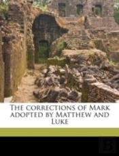 The Corrections Of Mark Adopted By Matth