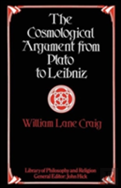The Cosmological Argument From Plato To Leibniz