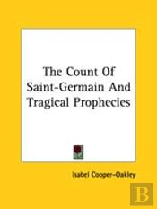 The Count Of Saint-Germain And Tragical Prophecies